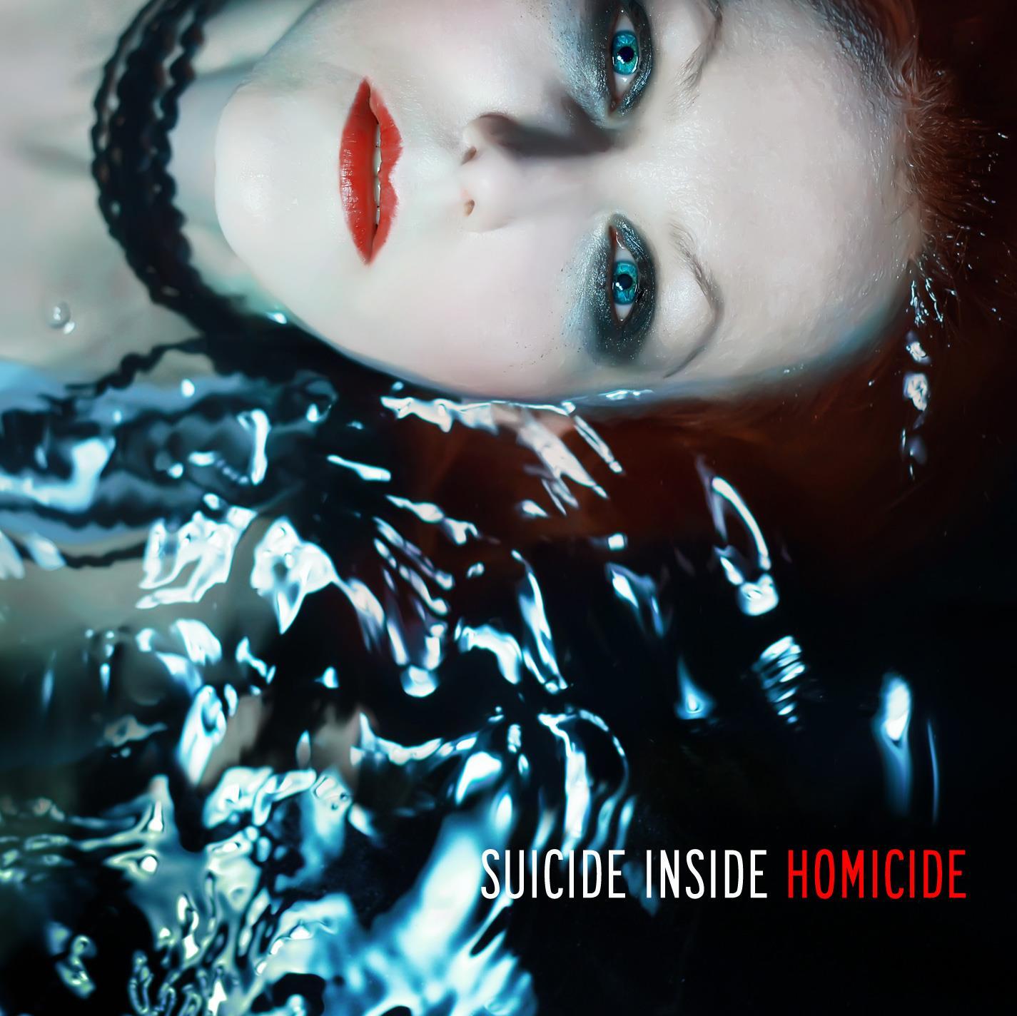 SUICIDE INSIDE. Homicide. 2k12